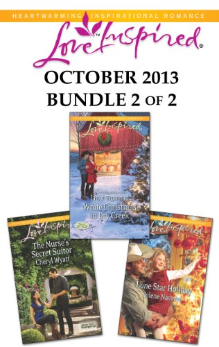Love Inspired October 2013 - Bundle 2 of 2: White Christmas in Dry CreekThe Nurse's Secret SuitorLone Star Holiday Pdf