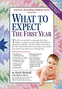 What to Expect the First Year by [Murkoff, Heidi, Sharon Mazel]