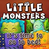 Little monsters, it's time to go to bed!: How to