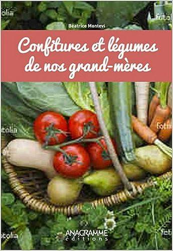 Lire en ligne Confitures et légumes de nos grand-mères epub, pdf