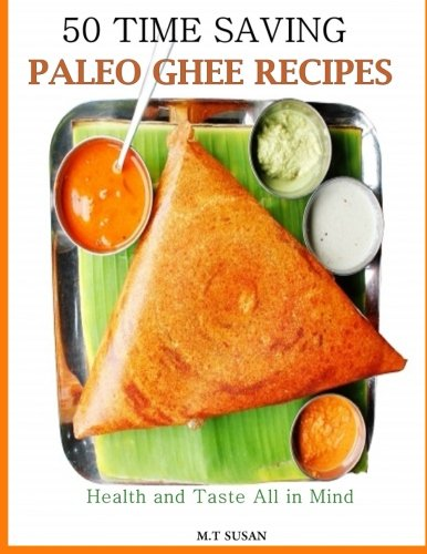 50 Time Saving Paleo Ghee Recipes: Health and Taste All In One! pdf
