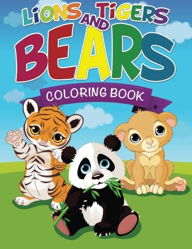 Lions, Tigers and Bears Coloring Book