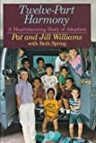 Twelve-Part Harmony, Pat Williams and Jill Williams, 080071640X