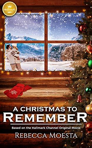 A Christmas To Remember.A Christmas To Remember By Rebecca Moesta