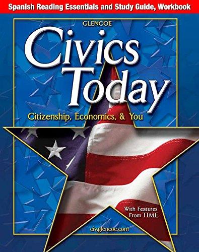 Civics Today: Citizenship, Economics, & You, Spanish Reading Essentials and Study Guide, Workbook (CIVICS TODAY: CIT