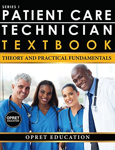 Patient Care Technician Textbook: Theory & Practical Fundamentals 2017 (Bundle Set of PCT + EKG + Phlebotomy)