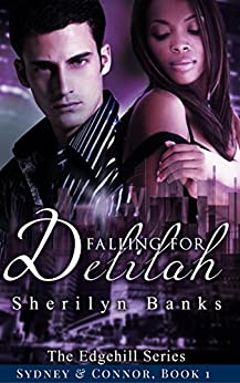 Falling for Delilah: (Sydney & Connor), Book 1 (The Edgehill Series) by [Banks, Sherilyn]