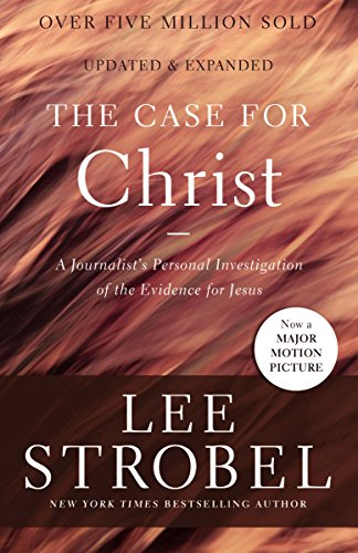 The Case for Christ: A Journalist's Personal Investigation of the Evidence for Jesus (Case for ... Series) (Best Arguments Against Evolution)