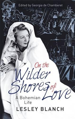 On the wilder shores of love: a Bohemian life