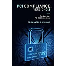 PCI Compliance, Version 3.2: The Latest on PCI DSS Compliance