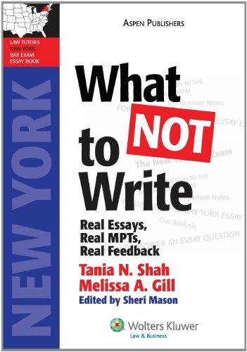 What Not To Write: Ny Bar Exam Essay Book (LawTutors New York Bar Exam Essay Books)