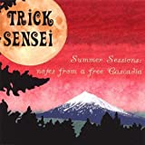 Summer Sessions: Notes From a Free Cascadia by Trick Sensei