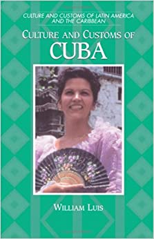 Culture and Customs of Cuba (Cultures and Customs of the World)