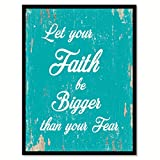 Let Your Faith Be Bigger Than Your Fear Quote Saying Aqua Canvas Print with Picture Frame Home Decor Wall Art Gift Ideas 28'' x 37''