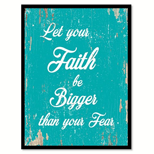 Let Your Faith Be Bigger Than Your Fear Quote Saying Aqua Canvas Print with Picture Frame Home Decor Wall Art Gift Ideas 28'' x 37'' by SpotColorArt
