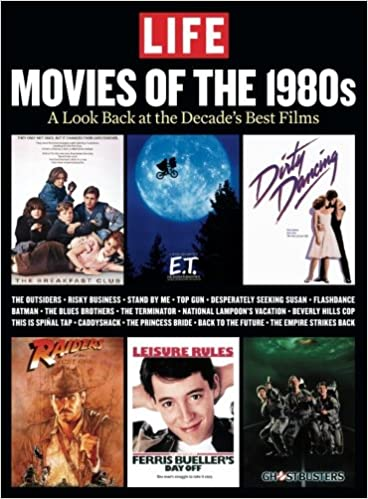 LIFE Movies of the 1980s: A Look Back At The Decade's Best