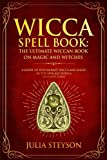 img - for Wicca Spell Book: The Ultimate Wiccan Book on Magic and Witches: A Guide to Witchcraft, Wicca and Magic in the New Age with a Divinity Code (New Age and Divination Book) book / textbook / text book