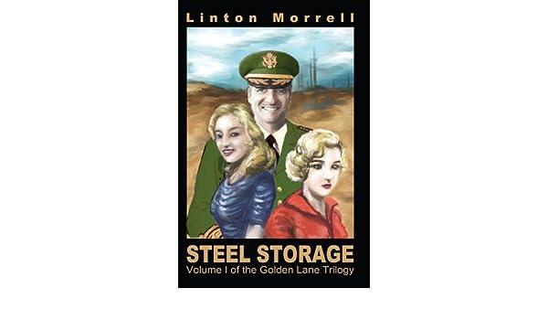 Steel Storage:Volume I of the Golden Lane Trilogy