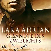 Gesandte des Zwielichts (Midnight Breed 6)   Lara Adrian