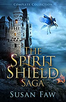 The Spirit Shield Saga Complete Collection:: (Books 1-3 Plus Prequel (Spirit Shield Saga Collection) by [Faw, Susan]