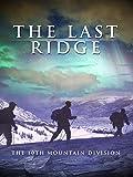The Last Ridge: The 10th Mountain Division