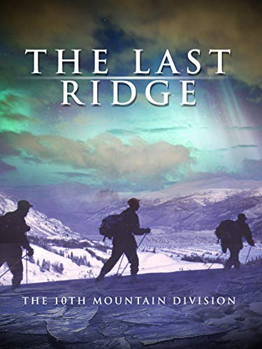 - The Last Ridge: The 10th Mountain Division
