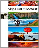 Skip Hunt Go West, Skip Hunt, 145632702X