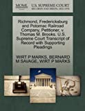 Richmond, Fredericksburg and Potomac Railroad Company, Petitioner, V. Thomas M. Brooks. U. S. Supreme Court Transcript of Record with Supporting Pleadi, Wirt P. Marks and Bernard M. SAVAGE, 1270347799