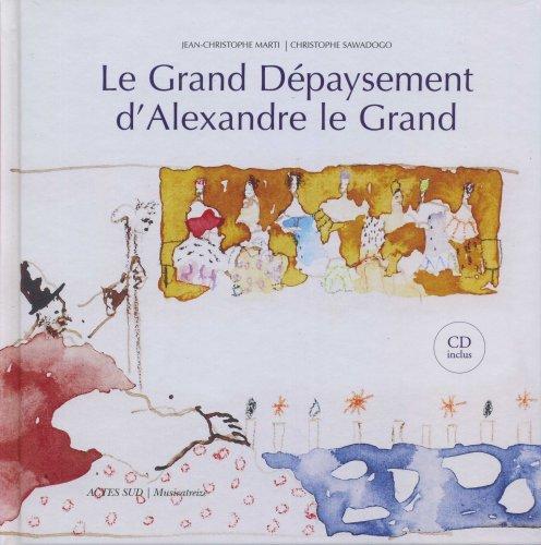 Le Grand Dépaysement d'Alexandre le Grand (1CD audio) (French Edition) by Actes Sud