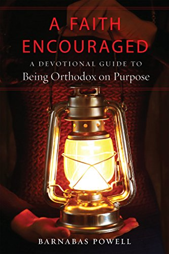 - A Faith Encouraged: A Devotional Guide to Being Orthodox on Purpose