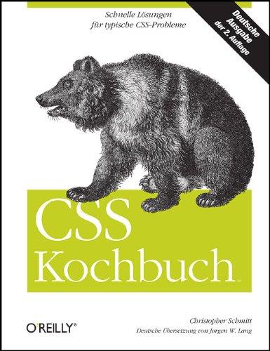 CSS Kochbuch Gebundenes Buch – 1. April 2007 Christopher Schmitt 389721492X Programmiersprachen Cascading Style Sheets - CSS