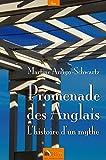 Promenade des Anglais, l histoire d un mythe