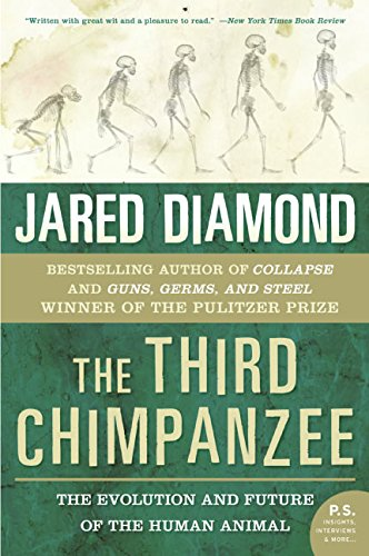 The Third Chimpanzee: The Evolution and Future of the Human Animal (P.S.)