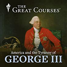 The Tyranny of George III Miscellaneous by Rufus Fears Narrated by Rufus Fears