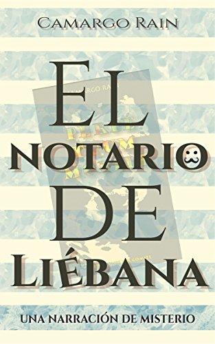 Descargar Libro El Notario De Liébana: Una Narración De Misterio Camargo Rain