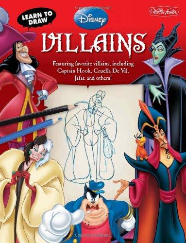 Learn to Draw Disney's Villains: Featuring favorite villains, including Captain Hook, Cruella de Vil, Jafar, and others! (Licensed Learn to Draw) (Disney Sketches)