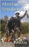 Aberfan and Senghenydd