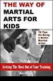 The Way of Martial Arts for Kids, Kris Wilder, 0741444895
