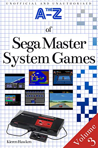 The A-Z of Sega Master System Games: Volume 3 (The A-Z of Retro Gaming) (Hawken Game)