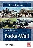 Focke-Wulf: seit 1925 (Typenkompass)