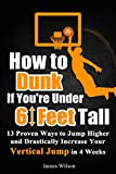 How to Dunk if You're Under 6 Feet Tall: 13