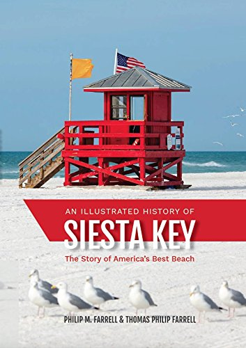 An Illustrated History of Siesta Key: The Story of America's Best Beach (Beach Atlantic Fl)