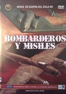 Armas de guerra del siglo XXI: Bombarderos y misiles