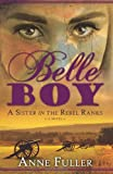 Belle Boy: A Sister in the Rebel Ranks