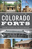 Colorado Forts: Historic Outposts on the Wild Frontier