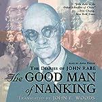 The Good Man of Nanking: The Diaries of John Rabe | Edwin Wickert