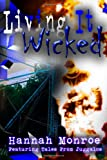 Living It Wicked, Hannah Monroe, 1494997312