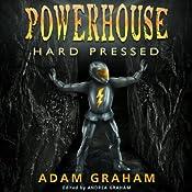 Powerhouse: Hard Pressed: Adventures of Powerhouse, Book 2 | Adam Graham