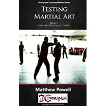 Testing Martial Art: How to test learned skill (The Conceptual Learning Method Book 2)