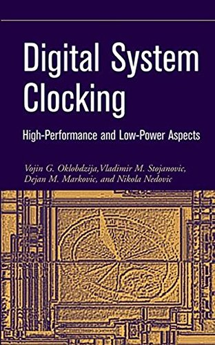 Digital System Clocking: High-Performance and Low-Power Aspects by Wiley-IEEE Press